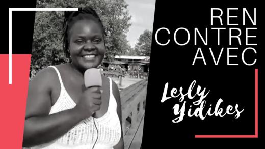 Rencontre avec Lesly Yidikes